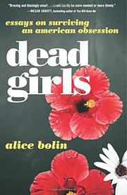 DEAD GIRLS by Alice Bolin