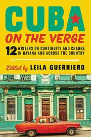 CUBA ON THE VERGE by Leila Guerriero