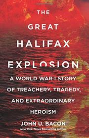THE GREAT HALIFAX EXPLOSION by John U. Bacon