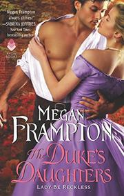 THE DUKE'S DAUGHTERS by Megan Frampton