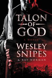 TALON OF GOD by Wesley Snipes