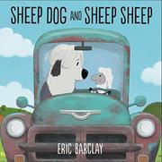 SHEEP DOG AND SHEEP SHEEP by Eric Barclay