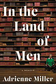 IN THE LAND OF MEN by Adrienne Miller