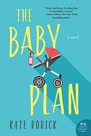 THE BABY PLAN by Kate Rorick