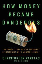 HOW MONEY BECAME DANGEROUS by Christopher Varelas