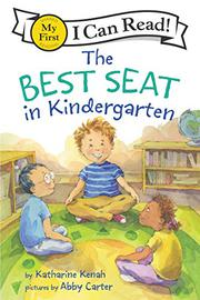THE BEST SEAT IN KINDERGARTEN by Katharine Kenah
