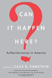 CAN IT HAPPEN HERE? by Cass R. Sunstein
