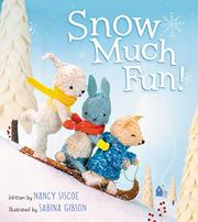 SNOW MUCH FUN! by Nancy Siscoe