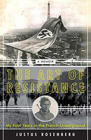 THE ART OF RESISTANCE by Justus Rosenberg