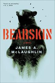 BEARSKIN by James A. McLaughlin