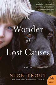 THE WONDER OF LOST CAUSES by Nick Trout