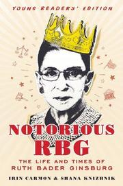 NOTORIOUS RBG YOUNG READERS' EDITION by Irin Carmon