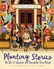PLANTING STORIES by Anika Aldamuy Denise