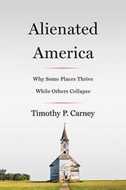 ALIENATED AMERICA by Timothy P. Carney