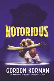 NOTORIOUS by Gordon Korman