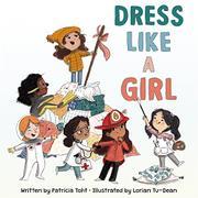 DRESS LIKE A GIRL by Patricia Toht