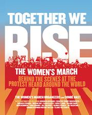 TOGETHER WE RISE by Women's March Organizers