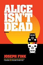 ALICE ISN'T DEAD by Joseph Fink