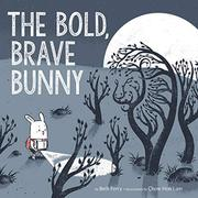 THE BOLD, BRAVE BUNNY by Beth Ferry