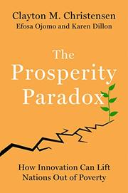 THE PROSPERITY PARADOX by Clayton M. Christensen