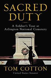 SACRED DUTY by Tom Cotton