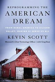 REPROGRAMMING THE AMERICAN DREAM by Kevin Scott