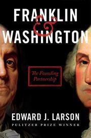FRANKLIN & WASHINGTON by Edward J. Larson
