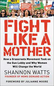 FIGHT LIKE A MOTHER by Shannon Watts