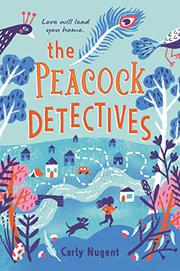 THE PEACOCK DETECTIVES by Carly Nugent