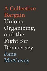 A COLLECTIVE BARGAIN by Jane McAlevey