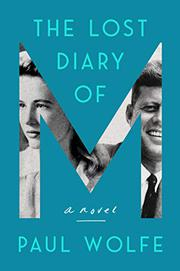 THE LOST DIARY OF M by Paul Wolfe