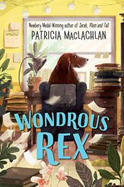 WONDROUS REX by Patricia MacLachlan