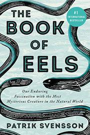 THE BOOK OF EELS by Patrik Svensson