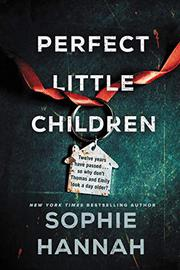 PERFECT LITTLE CHILDREN by Sophie Hannah
