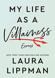 MY LIFE AS A VILLAINESS by Laura Lippman
