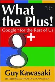 WHAT THE PLUS! by Guy  Kawasaki