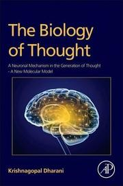 THE BIOLOGY OF THOUGHT by Krishnagopal Dharani