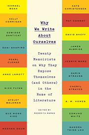WHY WE WRITE ABOUT OURSELVES by Meredith Maran
