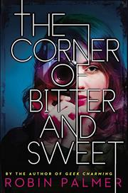 THE CORNER OF BITTER AND SWEET by Robin Palmer