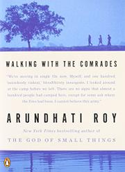WALKING WITH THE COMRADES by Arundhati Roy