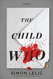 THE CHILD WHO by Simon Lelic