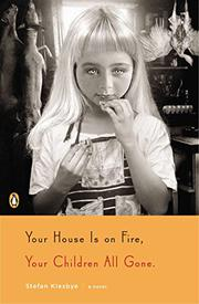 YOUR HOUSE IS ON FIRE, YOUR CHILDREN ALL GONE by Stefan Kiesbye