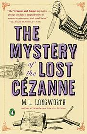 THE MYSTERY OF THE LOST CEZANNE by M.L. Longworth