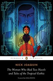 THE WOMAN WHO HAD TWO NAVELS AND TALES OF THE TROPICAL GOTHIC by Nick Joaquin