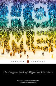 THE PENGUIN BOOK OF MIGRATION LITERATURE by Dohra Ahmad