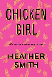 CHICKEN GIRL by Heather T. Smith