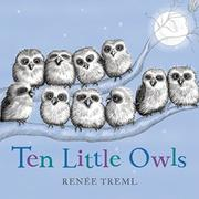 TEN LITTLE OWLS by Renée  Treml