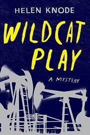 WILDCAT PLAY by Helen Knode