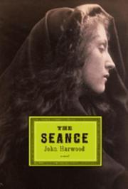 THE SÉANCE by John Harwood