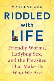 RIDDLED WITH LIFE by Marlene Zuk